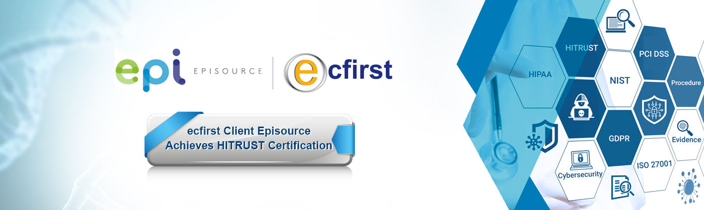 Episource Achieves HITRUST CSF<sup>&#174;</sup> Certification and HITRUST Certification of the NIST Cybersecurity Framework
